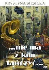 Okładka książki ... nie ma z kim tańczyć... Krystyna Siesicka