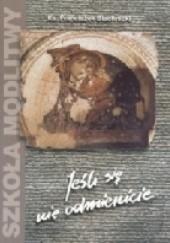 Okładka książki Jeśli się nie odmienicie Franciszek Blachnicki