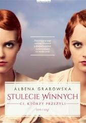 Okładka książki Stulecie Winnych. Ci, którzy przeżyli Ałbena Grabowska