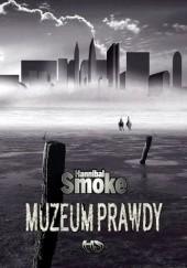 Okładka książki Muzeum Prawdy Hannibal Smoke