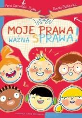 Okładka książki Moje prawa, ważna sprawa! Renata Piątkowska,Anna Czerwińska-Rydel