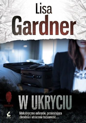 Okładka książki W ukryciu Lisa Gardner