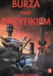 Okładka książki Burza nad Pacyfikiem. Tom 1 Zbigniew Flisowski