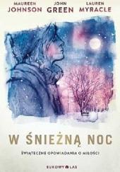 Okładka książki W śnieżną noc Lauren Myracle,Maureen Johnson,John Green