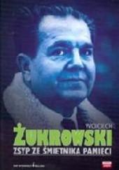 Okładka książki Zsyp ze śmietnika pamięci Wojciech Żukrowski