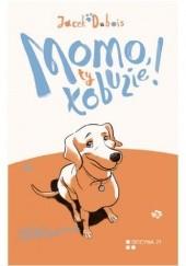Okładka książki Momo, ty łobuzie! Jacek Dubois