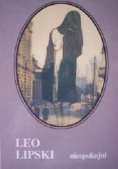 Okładka książki Niespokojni Leo Lipski