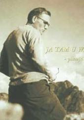Okładka książki Ja tam u was byłem - pilnujcie mi tych szlaków Urszula J. Własiuk
