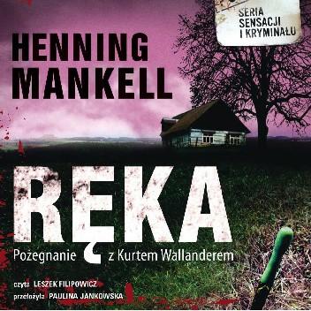 Okładka książki Ręka Henning Mankell