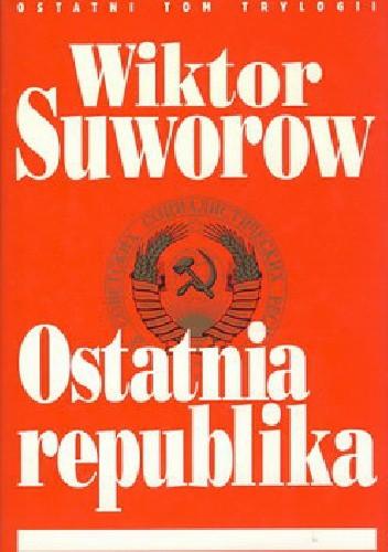 Okładka książki Ostatnia republika Wiktor Suworow