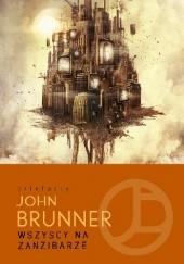 Okładka książki Wszyscy na Zanzibarze John Brunner