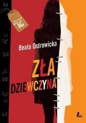Okładka książki Zła dziewczyna Beata Ostrowicka