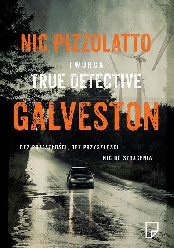 Galveston Nic Pizzolatto 233853 Lubimyczytaćpl