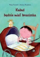 Okładka książki Kubuś będzie miał braciszka Vilma Costetti,Monica Rinaldini