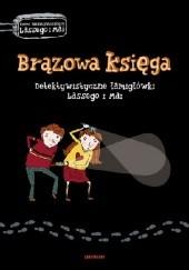 Okładka książki Brązowa księga. Detektywistyczne łamigłówki Lassego i Mai Martin Widmark,Helena Willis