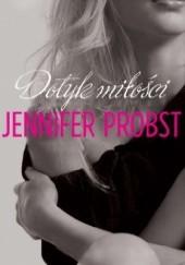 Okładka książki Dotyk miłości Jennifer Probst