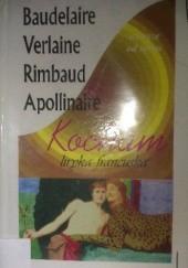 Okładka książki Kocham: liryka francuska Charles Pierre Baudelaire,Arthur Rimbaud,Paul Verlaine,Guillaume Apollinaire