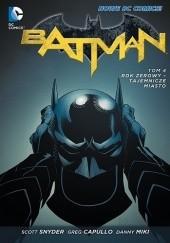 Okładka książki Batman: Rok zerowy – Tajemnicze miasto Greg Capullo,Scott Snyder,Rafael Albuquerque,James Tynion IV