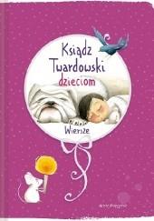 Okładka książki Ksiądz Twardowski dzieciom. Wiersze Jan Twardowski