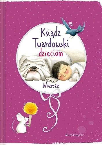 Ksiądz Twardowski Dzieciom Wiersze Jan Twardowski 234021
