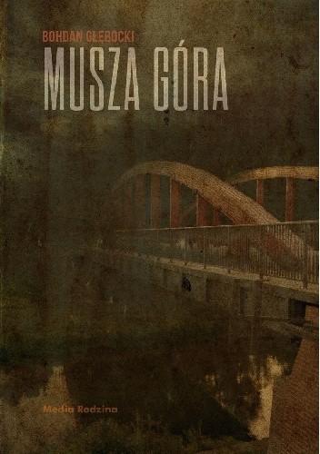 Okładka książki Musza Góra Bohdan Głębocki