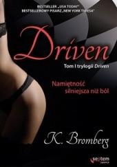 Okładka książki Driven. Namiętność silniejsza niż ból K. Bromberg