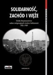 Okładka książki Solidarność, zachód i węże. Służba Bezpieczeństwa wobec emigracyjnych struktur Solidarności 1981-1989 Patryk Pleskot
