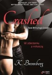 Okładka książki Crashed. W zderzeniu z miłością K. Bromberg