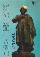 Okładka książki Architekt Arki Jan Walc