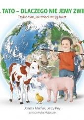 Okładka książki Mamo, tato – dlaczego nie jemy zwierząt? Donata Marfiak,Jerzy Rey