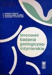 Okładka książki Terenowe badania geologiczno-inżynierskie Roman Ignut,Aleksander Kłębek,Ryszard Puchalski