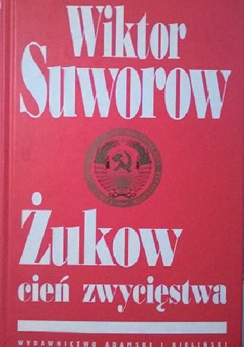 Okładka książki Żukow, cień zwycięstwa Wiktor Suworow