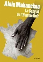 Okładka książki Le sanglot de lhomme noir Alain Mabanckou