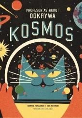 Okładka książki Profesor Astrokot odkrywa kosmos Dominic Walliman
