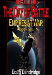 Okładka książki Exodus: Empires at War: Book 6: The Day of Battle Doug Dandridge