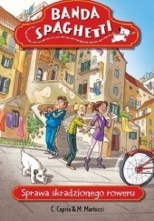 Okładka książki Banda Spaghetti.Sprawa skradzionego roweru Carolina Capria,Mariella Martucci