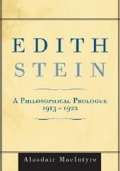 Okładka książki Edith Stein: A Philosophical Prologue, 1913-1922 Macintyre Alasdair