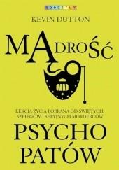 Okładka książki Mądrość psychopatów Kevin Dutton