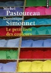 Okładka książki Le petit livre des couleurs Dominique Simonnet,Michel Pastoureau