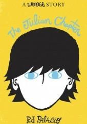 Okładka książki The Julian Chapter: A Wonder Story R. J. Palacio