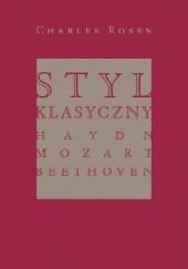 Okładka książki Styl klasyczny. Haydn, Mozart, Beethoven Charles Rosen