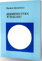 Okładka książki Hermeneutyka w dialogu: Szkice teologiczno-ekumeniczne - tom 2 Wacław Hryniewicz