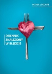 Okładka książki Dziennik znaleziony w błękicie Marek Susdorf