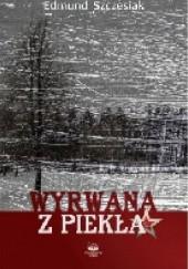 Okładka książki Wyrwana z piekła Edmund Szczesiak