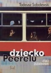 Okładka książki Dziecko Peerelu. Esej - dziennik Tadeusz Sobolewski