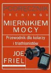 Okładka książki Podręcznik treningu z miernikem mocy Joe Friel