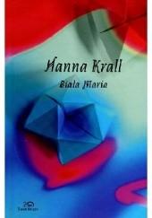Okładka książki Biała Maria Hanna Krall