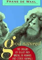 Okładka książki Good Natured. The Origins of Right and Wrong in Humans and Other Animals Frans de Waal
