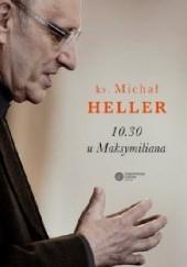 Okładka książki 10:30 u Maksymiliana Michał Heller