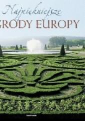 Okładka książki Najpiękniejsze Ogrody Europy praca zbiorowa